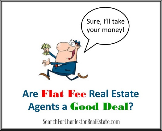 Charleston Sellers Are Flat Fee Real Estate Agents A