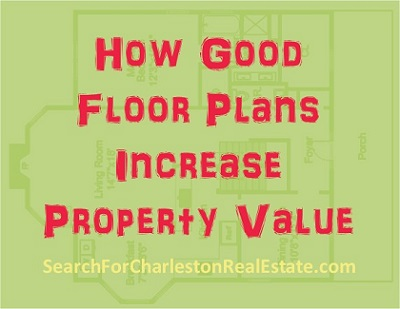 good floor plans increase property value
