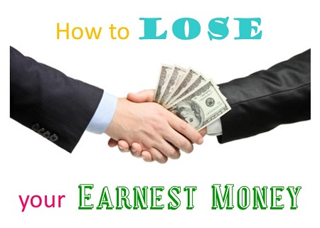 how to lose earnest money deposit
