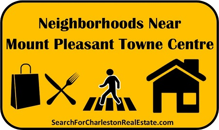 mount pleasant neighborhoods near towne centre shopping restaurants